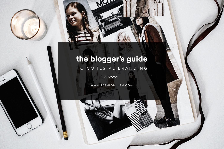 fashionlush, creating a cohesive brand, blogging tips